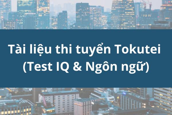 Tài liệu thi tuyển Tokutei (Test IQ & Ngôn ngữ)